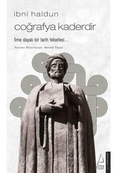 İbni Haldun / Coğrafya Kaderdir - Mesud Topal