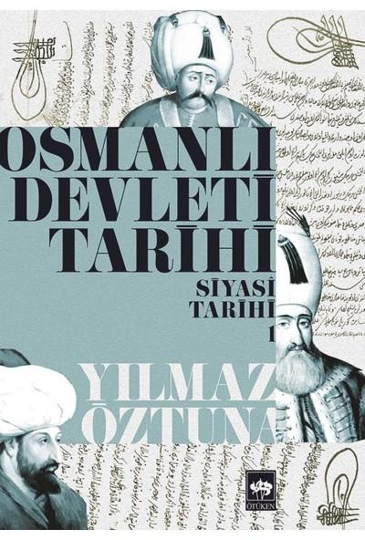 Osmanlı Devleti Tarihi - 1 - Siyasi Tarih-Yılmaz Öztuna