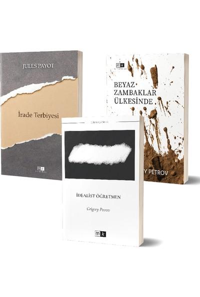 İrade Terbiyesi -Beyaz Zambaklar Ülkesinde - İdealist Öğretmen - Grigory Petrov - Jules Payot