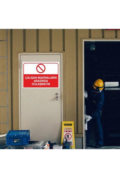 Mıgnatıs - Çalışan Makinaların Arasında Dolaşmayın Levhası - Dekote Malzeme 25X35Cm