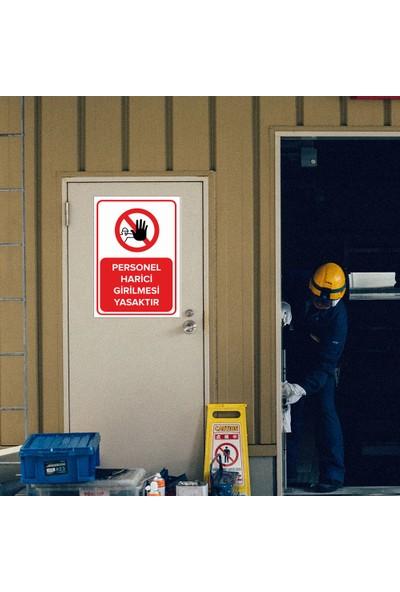 Mıgnatıs - Personel Harici Girilmesi Yasaktır Levhası - Dekote Malzeme 50X70Cm