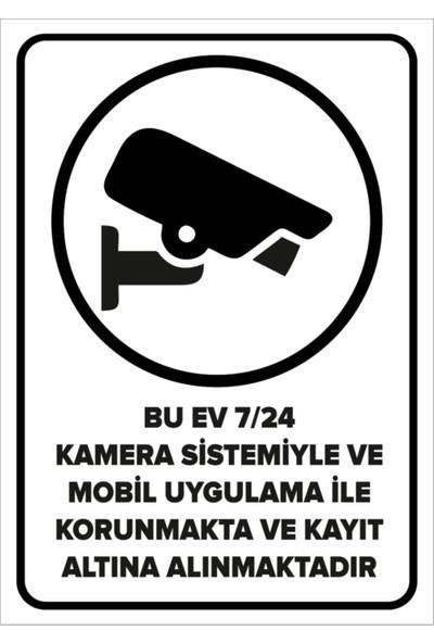 Mıgnatıs - Bu Ev 7/24 Kamera Sistemiyle Kayıt Altına Alınmaktadır Levhası - Dekote Malzeme 25X35Cm