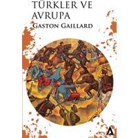 Türkler Ve Avrupa - Gaston Gaillard