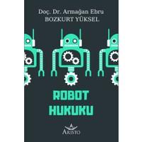 Robot Hukuku - Armağan Ebru Bozkurt Yüksel