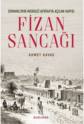 Fizan Sancağı - Ahmet Kavas