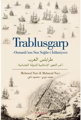 Trablusgarp - Mehmed Nuri, Mahmud Naci