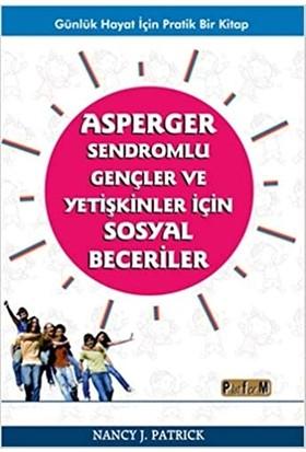 Asperger Sendromlu Gençler ve Yetişkinler Için Sosyal Beceriler - Nancy J. Patrick