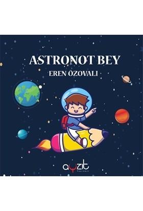 Astronot Bey - Eren Özovalı