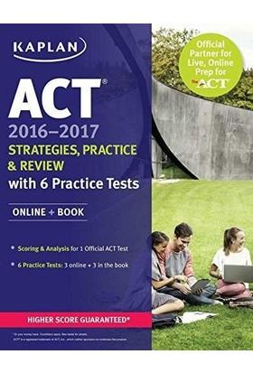 Kaplan Act 2016-2017 Strategies, Practice And Review - Kaplan