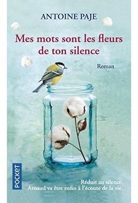 Mes Mots Sont Les Fleurs De Ton Silence - Antoine Paje