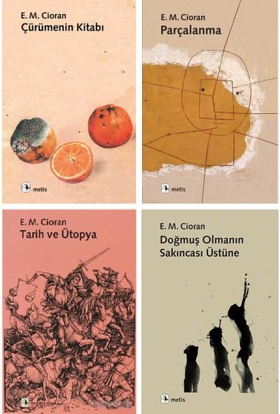 E. M. Cioran 4 Kitap Set (Çürümenin Kitabı-Parçalanma-Tarih ve Ütopya-Doğmuş Olmanın Sakıncası Üzerine)