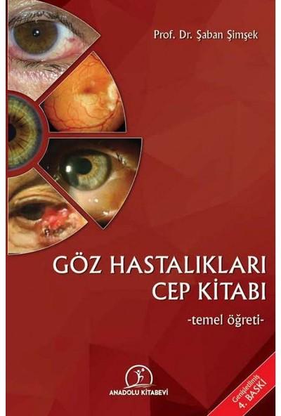 Göz Hastalıkları Cep Kitabı -Temel Öğreti - Şaban Şimşek