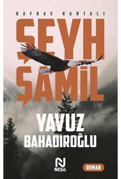 Şeyh Şamil - Yavuz Bahadıroğlu