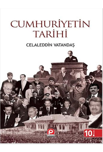 Cumhuriyetin Tarihi - Celaleddin Vatandaş