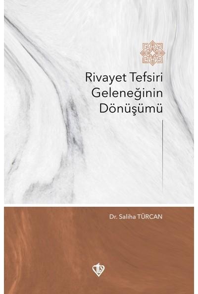 Rivayet Tefsiri Geleneğinin Dönüşümü - Saliha Türcan