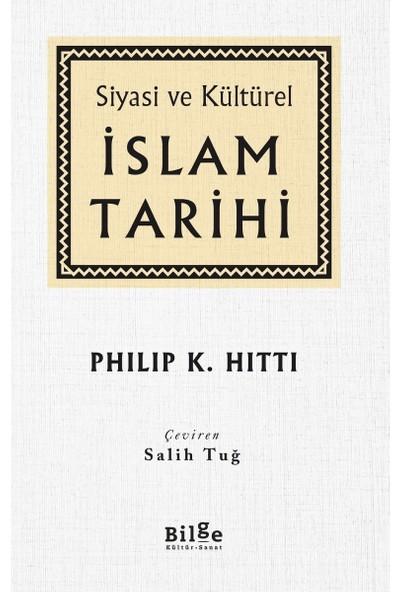 Siyasi Ve Kültürel İslam Tarihi - Philip K. Hitti