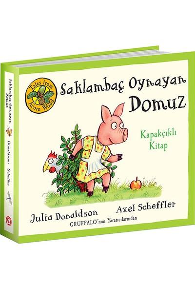 Saklambaç Oynayan Domuz Kapakçıklı Kitap - Julia Donaldson
