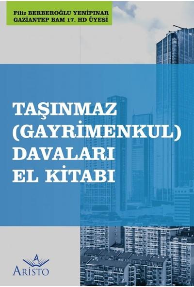 Taşınmaz (Gayrimenkul) Davaları El Kitabı - Filiz Berberoğlu Yenipınar