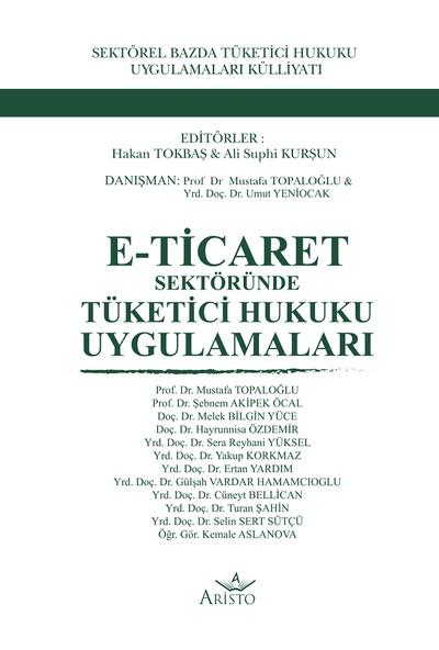 E-Ticaret Sektöründe Tüketici Hukuku Uygulamaları - Hakan Tokbaş - Ali Suphi Kurşun