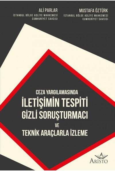 Iletişimin Tespiti Gizli Soruşturmacı ve Teknik Araçlarla Izleme - Ali Parlar - Mustafa Öztürk