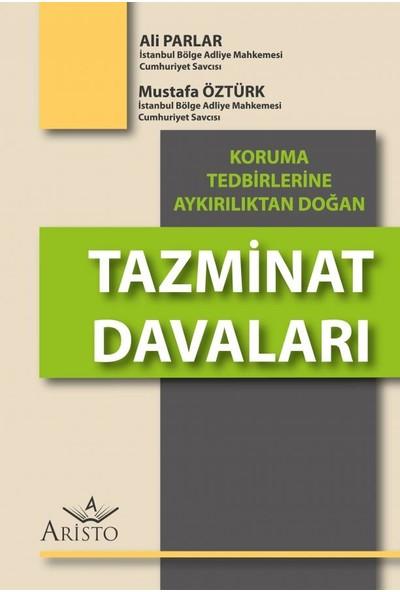 Koruma Tedbirlerine Aykırılıktan Doğan Tazminat Davaları - Ali Parlar - Mustafa Öztürk