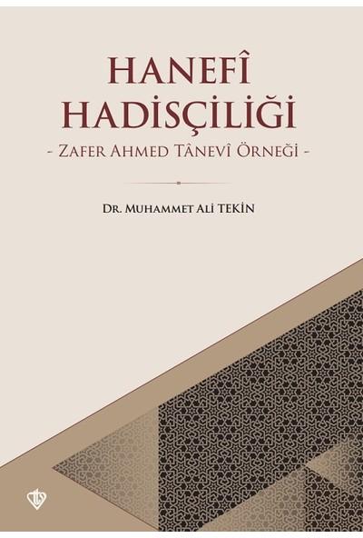 Hanefi Hadisçiliği Zafer Ahmed Tanevi Örneği - Muhammet Ali Tekin