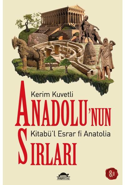 Anadolu'Nun Sırları - Kerim Kuvetli