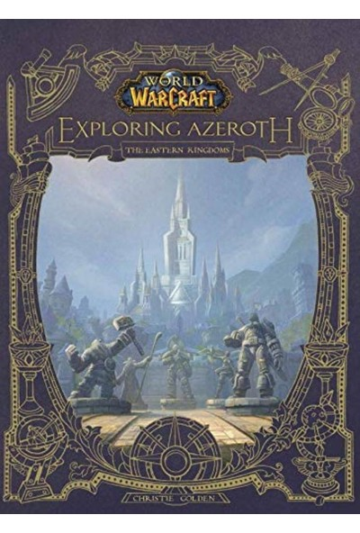 World of Warcraft: Exploring Azeroth - The Eastern Kingdoms - Christie Golden