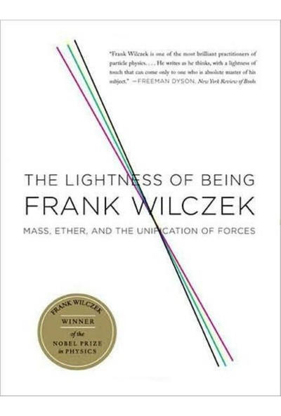 The Lightness of Being - Frank Wilczek