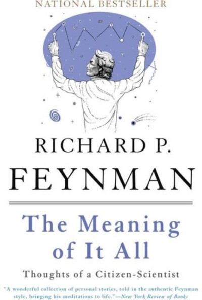 The Meaning of It All - Richard P. Feynman