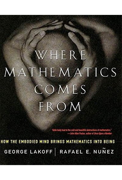 Where Mathematics Come From - George Lakoff