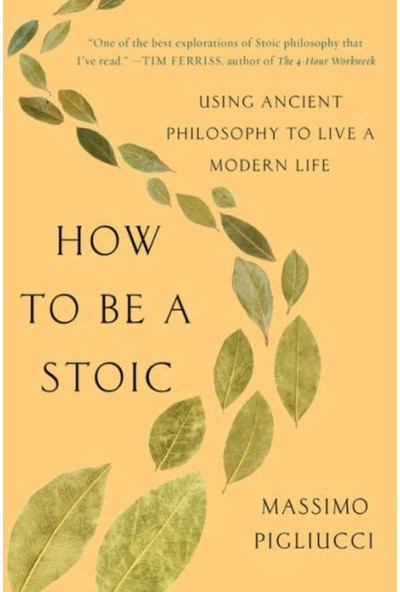 How to Be a Stoic - Massimo Pigliucci