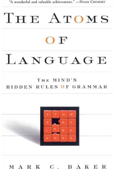 The Atoms Of Language - Mark C. Baker