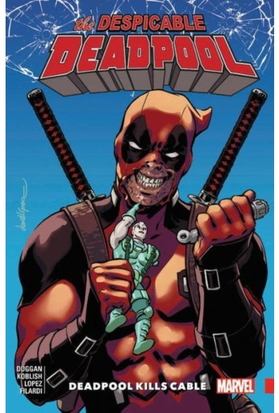 Despicable Deadpool Vol. 1 - Gerry Duggan