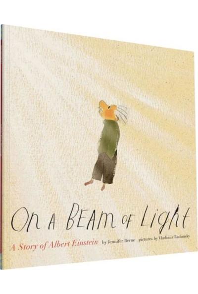 On a Beam of Light: A Story of Albert Einstein (Albert Einstein Book for Kids, Books About Scientists for Kids, Biographies for Kids, Kids Science Books) - Jennifer Rad Berne