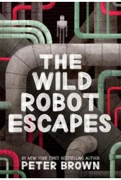 The Wild Robot Escapes - Peter Brown