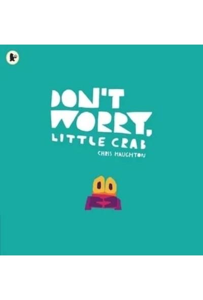 Don't Worry Little Crab - Chris Haughton