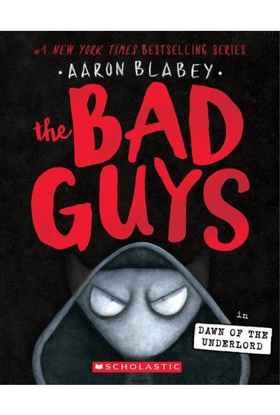 The Bad Guys 11 Dawn of the Underlord - Aaron Blabey
