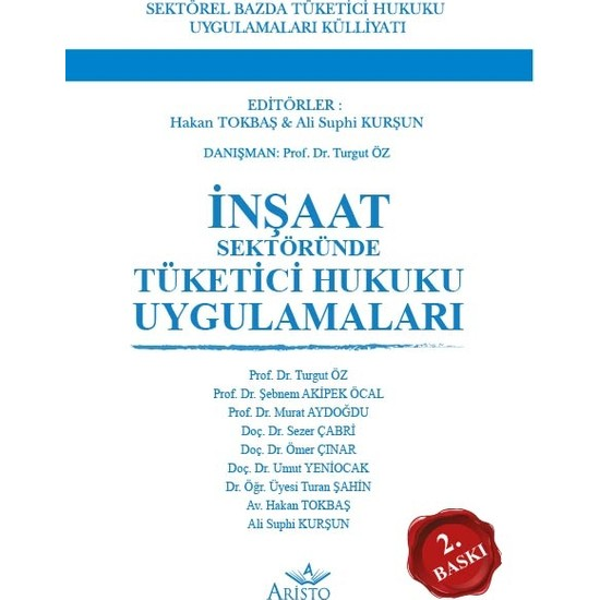 Inşaat Sektöründe Tüketici Hukuku Uygulamaları - Hakan Tokbaş - Ali Suphi Kurşun