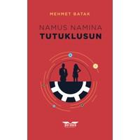 Namus Namına Tutuklusun! - Mehmet Batak