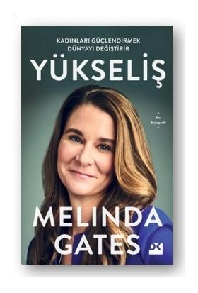 Yükseliş Kadınları Güçlendirmek Dünyayı Değiştirir - Melinda Gates