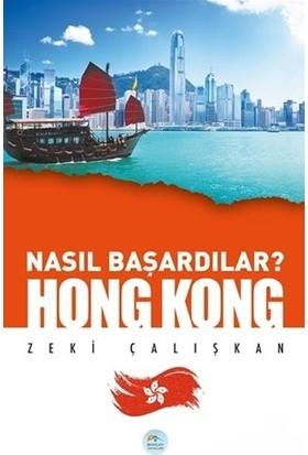 Hong Kong Nasıl Başardılar - Zeki Çalışkan