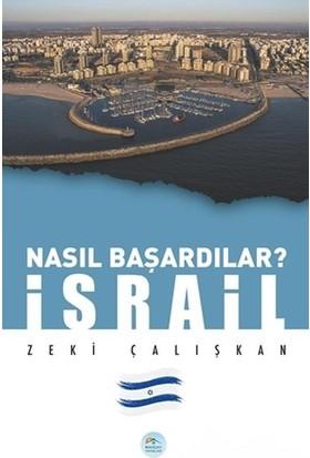 Israil Nasıl Başardılar - Zeki Çalışkan