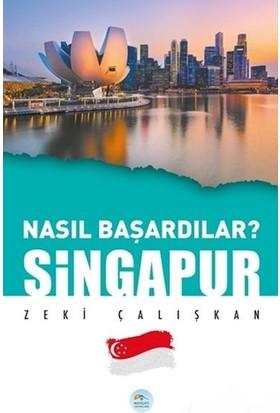 Singapur Nasıl Başardılar - Zeki Çalışkan