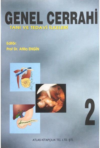 Genel Cerrahi Tanı ve Tedavi Ilkeleri 2 Cilt - Atilla Engin