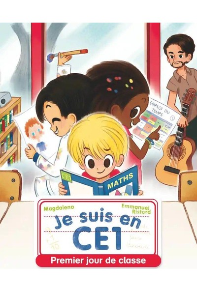 Je Sus En Ce1 - Premier Jour De Classe - Emmanuel Ristord