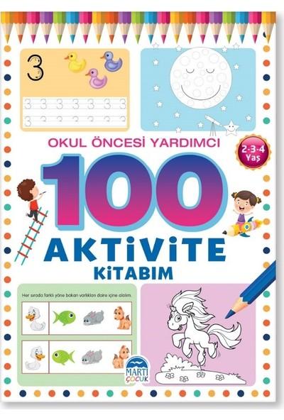100 Aktivite Kitabım / Okul Öncesi Yardımcı 2-3-4 Yaş