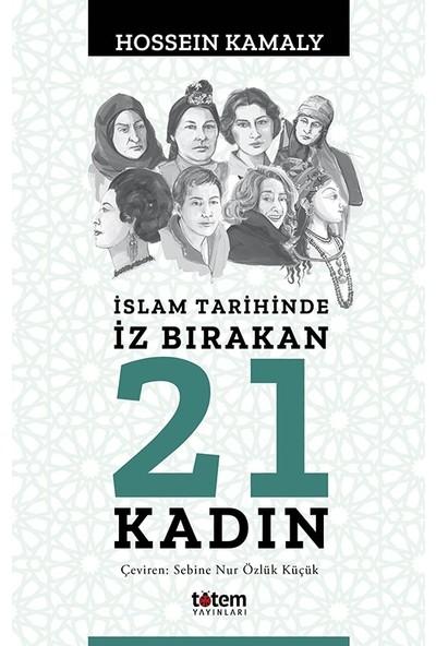 İslam Tarihinde İz Bırakan 21 Kadın - Hossein Kamaly