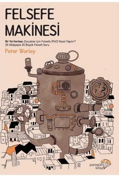 Felsefe Makinesi- Peter Worley