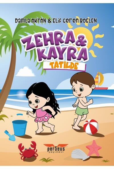 Zehra ve Kayra - Tatilde - Damla Aktan - Elif Ceren Boelen